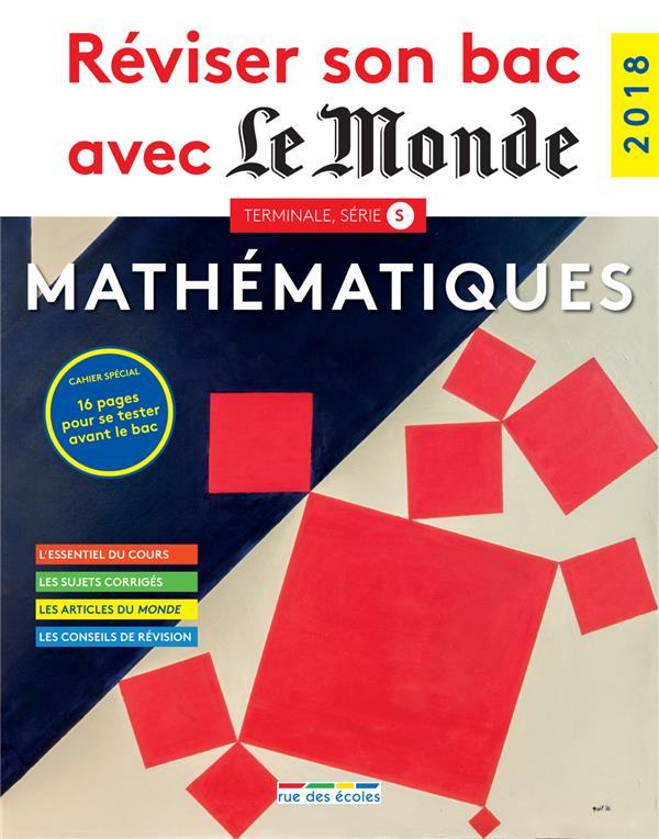 REVISER SON BAC AVEC LE MONDE ; mathématiques ; terminale S (édition 2018)