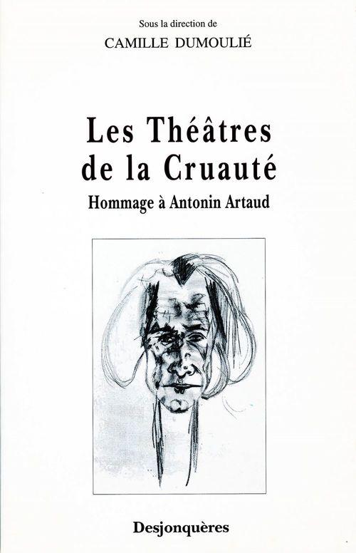 Les theatres de la cruaute - hommage a antonin artaud