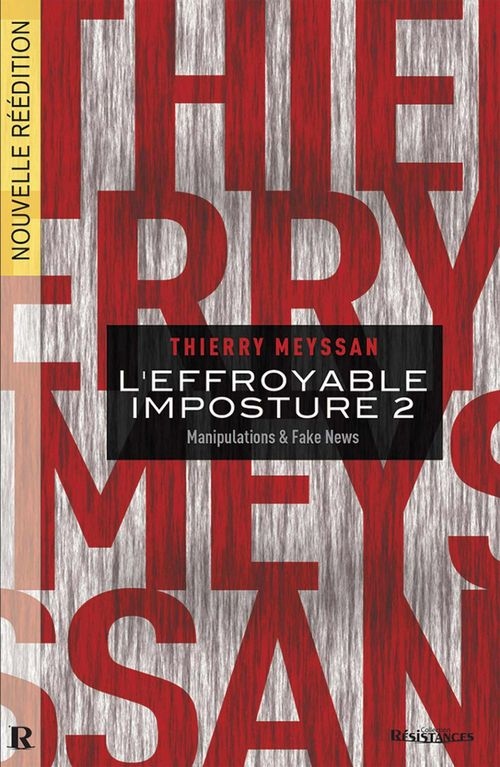 L'effroyable imposture t.2 ; manipulations & fake news