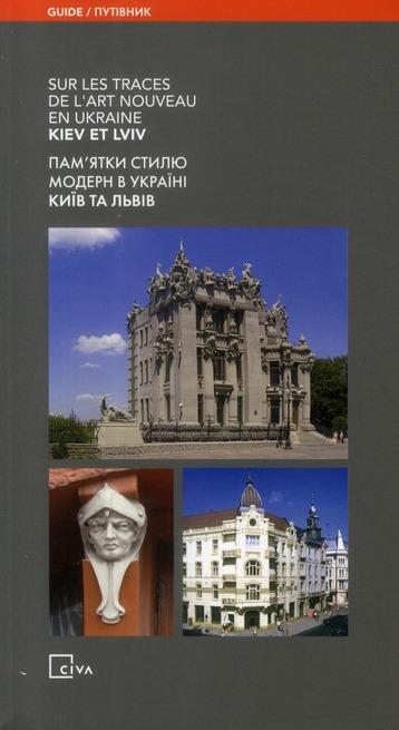 Sur les traces de l'Art Nouveau en Ukraine ; Kiev et Lviv
