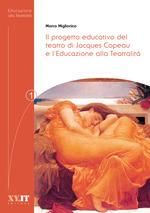 Il progetto educativo del teatro di Jacques Copeau e l´Educazione alla Teatralitá  - Marco Miglionico