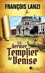 Le dernier Templier de Venise  - François Lanzi