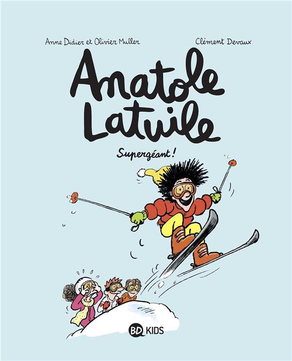 Anatole Latuile T.14 ; supergéant !
