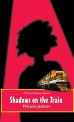 Shadows on the Train  - Melanie Jackson