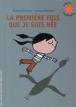 Couverture de La Premiere Fois Que Je Suis Nee - Petit Format