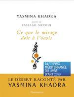 Vente EBooks : Ce que le mirage doit à l'oasis  - Yasmina Khadra