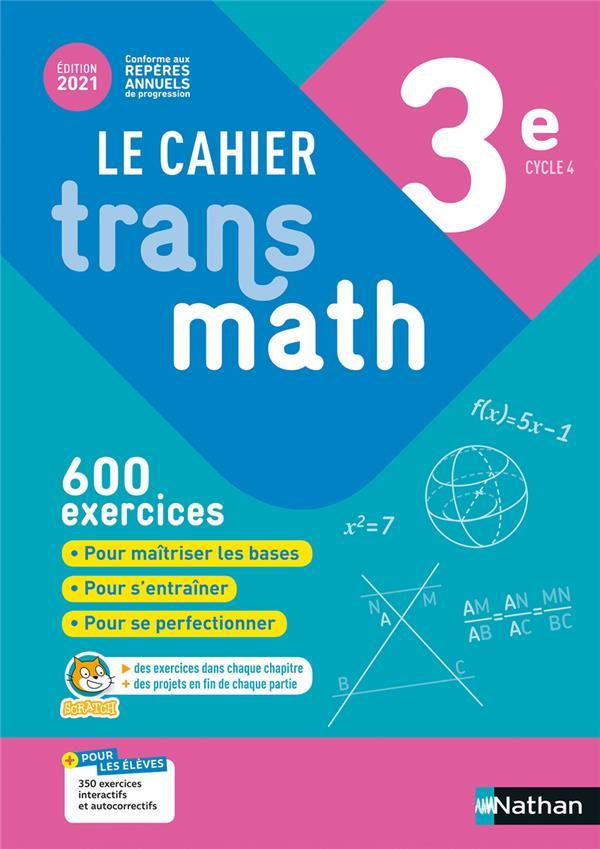 TRANSMATH ; cahier transmath : 3e : cahier de l'élève (édition 2021)