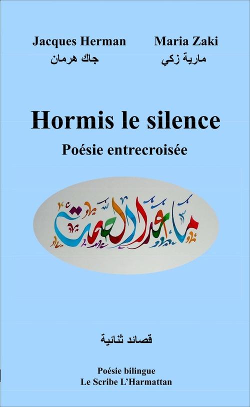 Hormis le silence ; poésie entrecroisée