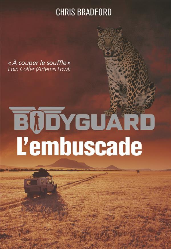 Bodyguard T.3 ; l'embuscade