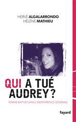 Qui a tué Audrey ?  - Herve Algalarrondo  - Helene Mathieu