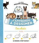 J'apprends à dessiner les chats  - Philippe Legendre