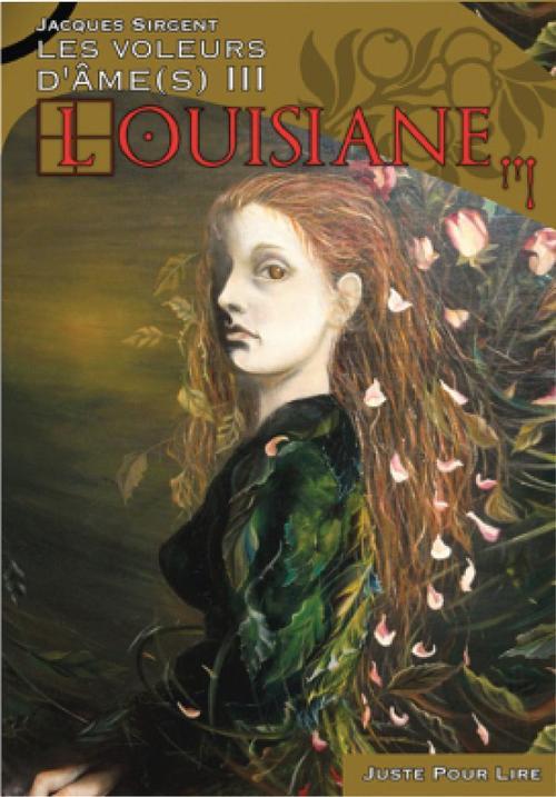 Les voleurs d'âme(s) t.3 ; Louisiane...
