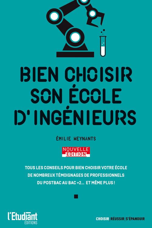 Vente EBooks : Bien choisir son école d'ingénieurs - Édition 2021  - Emilie Weynants