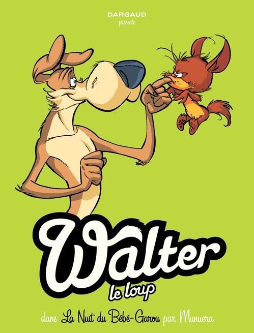 Walter le loup t.1 ; la nuit du bébé garou