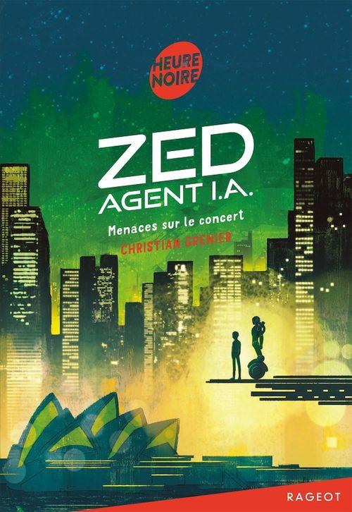 Zed, agent I.A. - Menaces sur le concert