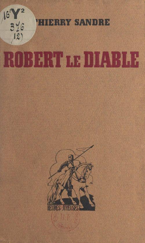 Robert le diable  - Thierry Sandre