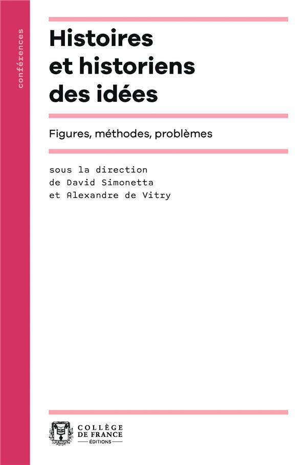 Histoire et historiens des idees. figures, methodes, problemes