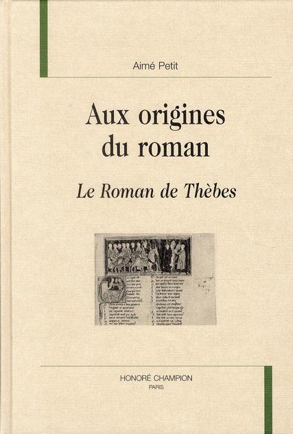 Aux origines du roman ; le roman de Thèbes