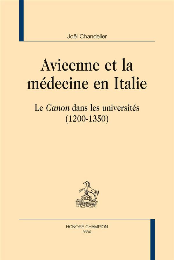 Avicenne et la médecine en Italie ; le Canon dans les universités (1200-1350)