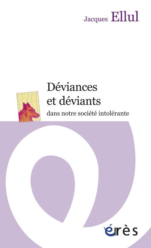 DEVIANCES ET DEVIANTS DANS NOTRE SOCIETE INTOLERANTE