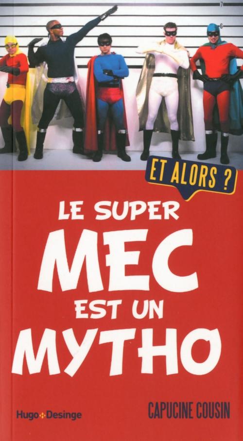 Le super mec est un mytho
