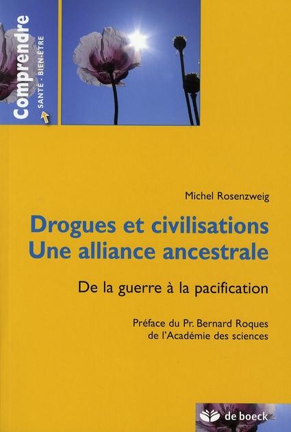 Drogues et civilisations ; une alliance ancestrale