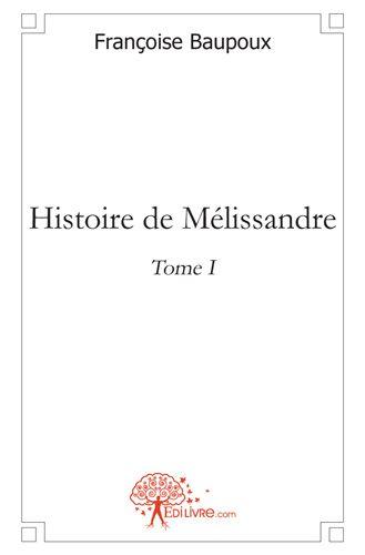 histoire de Mélissandre t.1