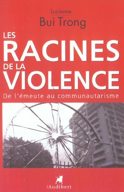 Racines de la violence (les)