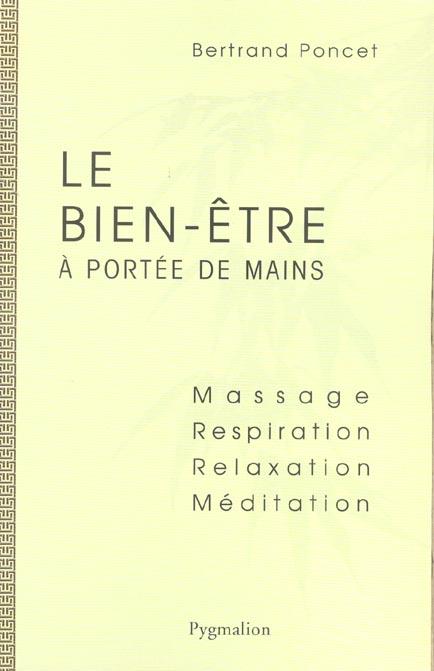 le bien etre a portee des mains - massage, respiration, relaxation, meditation