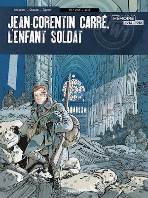 Jean-Corentin Carré, l'enfant soldat T.3 ; 1917-1918  - Pascal Bresson  - Lionel Chouin