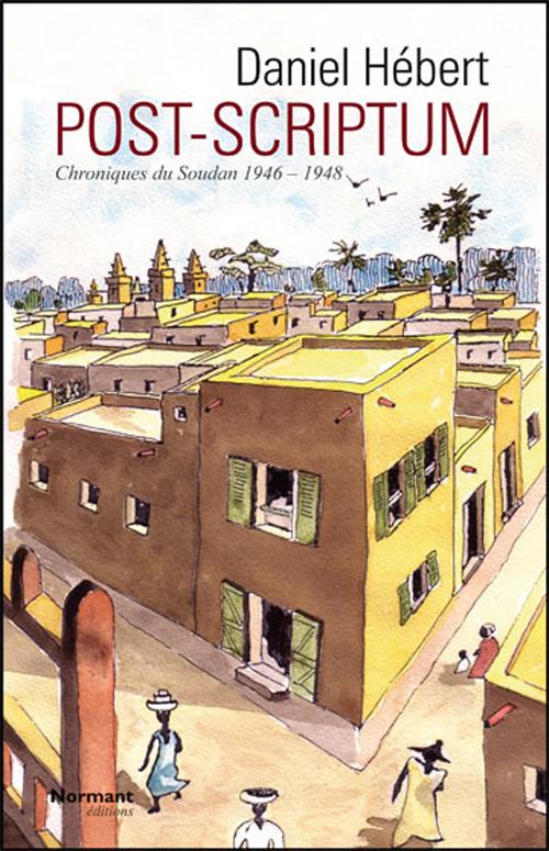Post-scriptum ; chroniques du Soudan 1946-1948