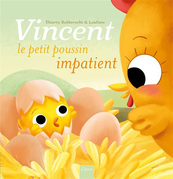 Vincent, le petit poussin impatient