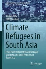 Climate Refugees in South Asia  - Stellina Jolly - Nafees Ahmad