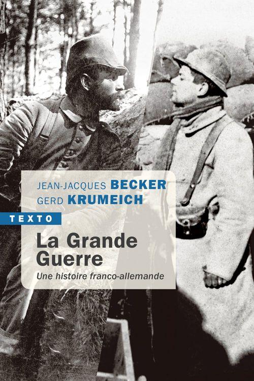 La Grande Guerre ; une histoire franco-allemande