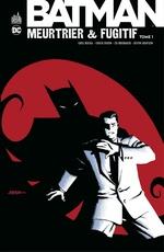 Batman - Meurtrier & fugitif - Tome 1  - Chuck Dixon - Devin Grayson - Greg Rucka - Rick Burchett - Ed Brubaker - Collectif