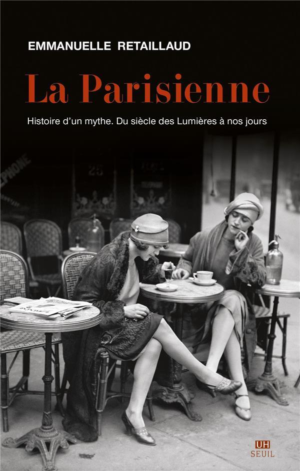 La Parisienne ; histoire d'un mythe, du XVIIIe siècle à nos jours