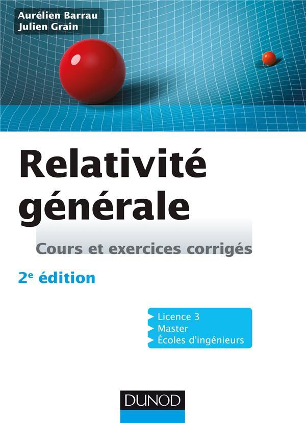 Relativité générale ; cours et exercices corrigés (2e édition)