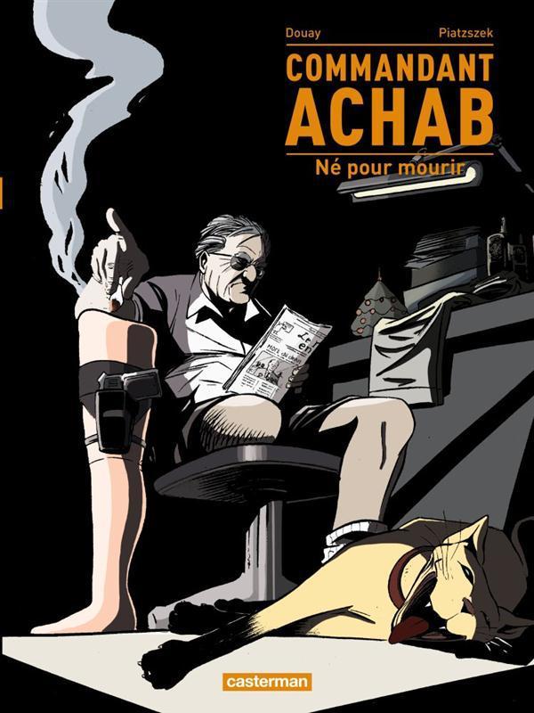 Commandant Achab t.1 ; né pour mourir
