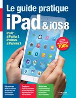 Vente Livre Numérique : Le guide pratique iPad et iOS 8  - Fabrice Neuman