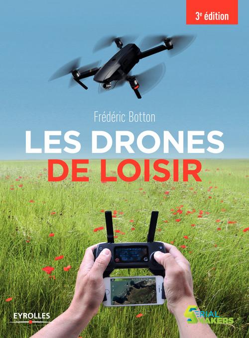 les drones de loisir (3e édition)