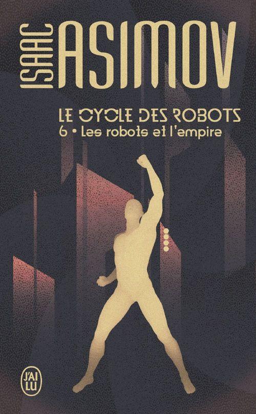 Le cycle des robots (Tome 6) - Les robots et l'empire  - Isaac Asimov
