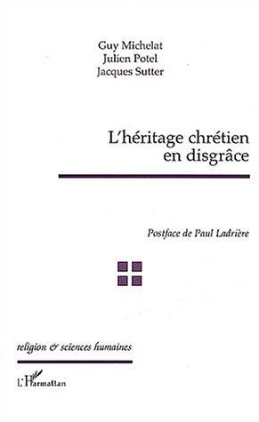 L'héritage chrétien en disgrâce
