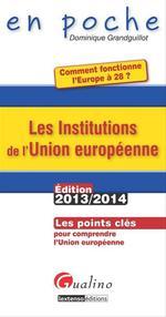 Vente Livre Numérique : Les institutions de l'Union européenne 2013-2014  - Dominique Grandguillot