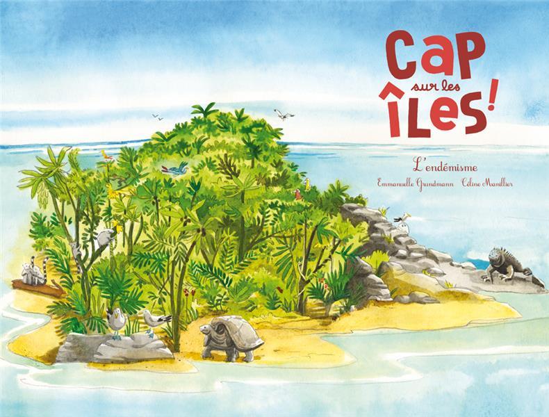 Cap sur les îles ! l'endémisme