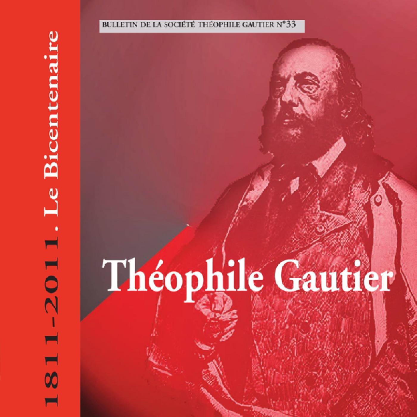 Bulletin Théophile Gautier n°33. Théophile Gautier 1811-2011. Le bicentenaire