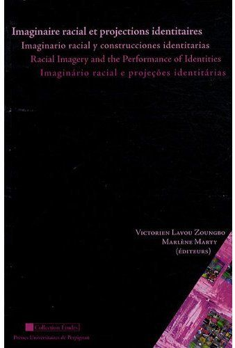 Imaginaire racial et projections identitaires / imaginario racial y construcciones identitarias racial