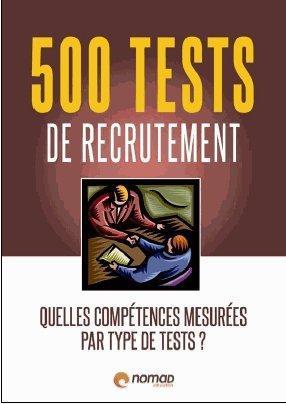 500 Tests De Recrutement ; Quelles Competences Mesurees Par Type De Tests ?