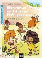 Vente Livre Numérique : Bienvenue en caverne préhistorique - En avant la musique ! GS/CP 5/6 ans  - Pascal BRISSY