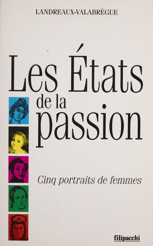 Les etats de la passion, portraits de femmes