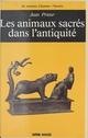 Les Animaux sacrés dans l'Antiquité  - Jean Prieur